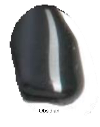 Obsidian - A strongly protective stone. Works extremely fast with great powers. Exposes flaws, weaknesses, blockages and dis-empowering conditions. Nothing can be hidden. Provides deep soul healing & forms a shield from negative energy.