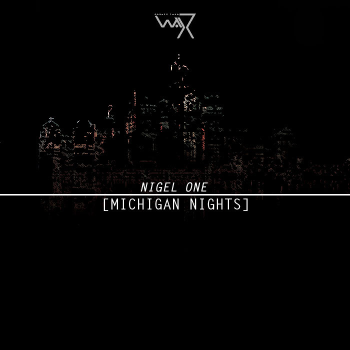 Nigel One - Michigan Nights Ep