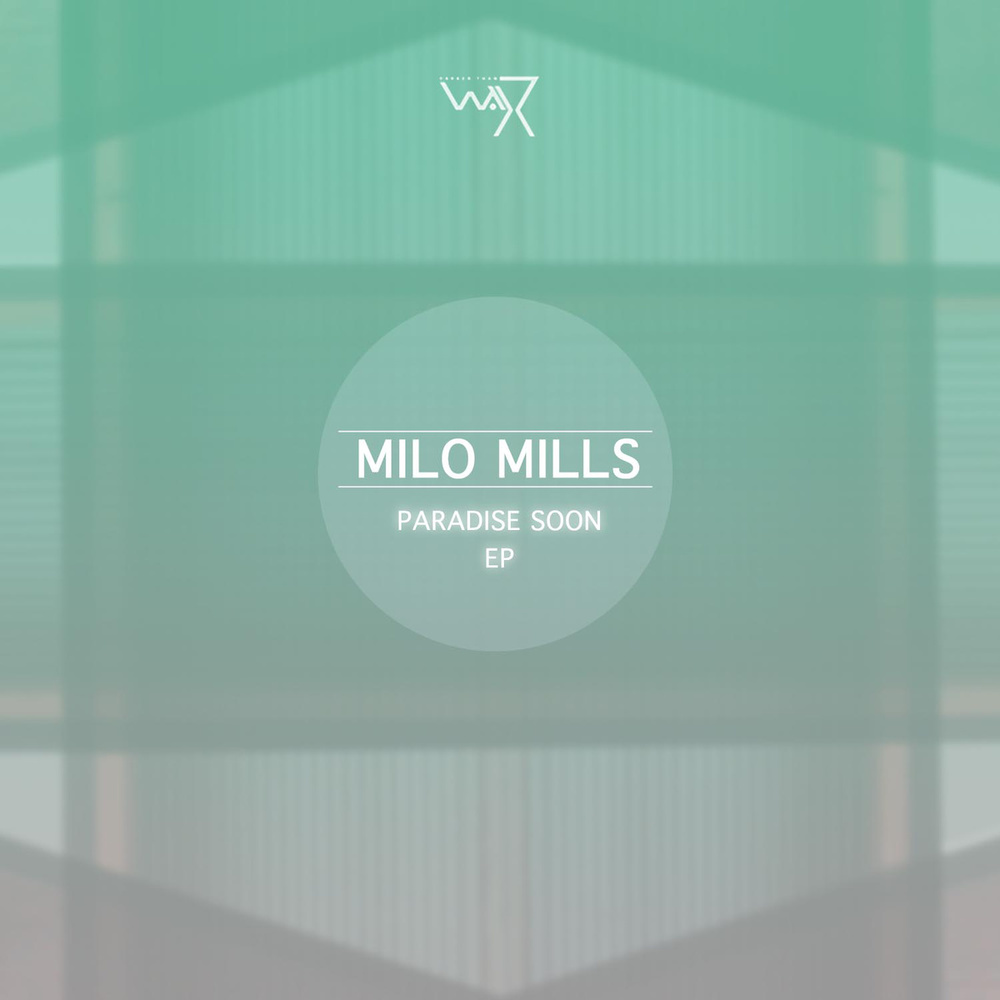 Milo Mills - Paradise Soon Ep
