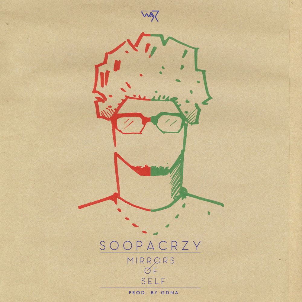 Soopacrazy - Mirrors of Self Ep (Prod. by GDNA)