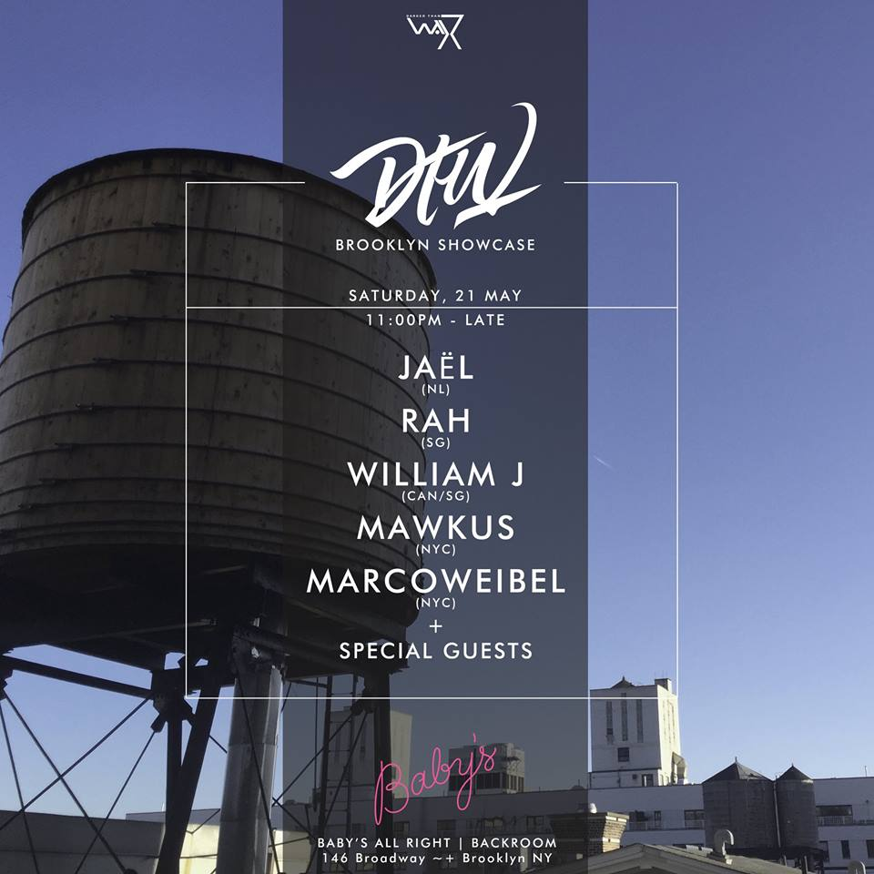 May is a pretty active period for us in NYC, and we are pleased to present our Brooklyn showcase at Baby's All Right featuring a full DTW cast, with Jaël, RAH, William J, Mawkus, Marco Weibel and special guests to be announced. Do not miss out on this one - vibes all round.
