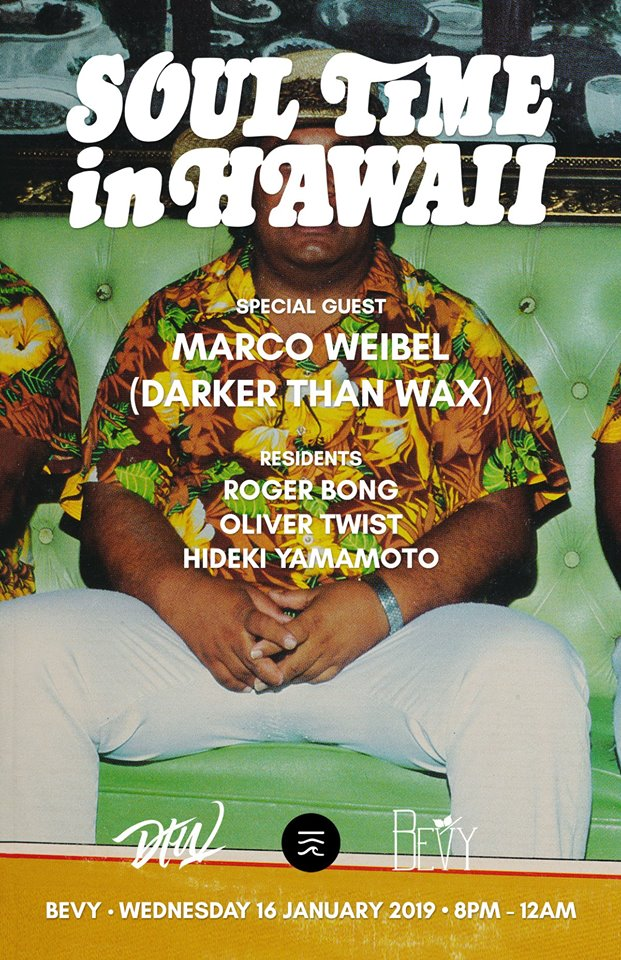 Soul Time in Hawaii starts 2019 on a positive note with  Marco Weibel  of  Darker Than Wax . Plus! The party welcomes Oliver Twist back to the turntables for an extra special evening of quality music, drinks, food, dancing and friends.   special guest MARCO WEIBEL (Darker Than Wax)  residents ROGER BONG OLIVER TWIST HIDEKI YAMAMOTO  Marco Weibel hosts Soul Time in Brooklyn with Sticky Dojah on January 31, 2019.   Created in 2014, Soul Time in Hawaii is Honolulu's top all-vinyl party with residents Roger Bong, Hideki Yamamoto, and Oliver Seguin.    www.bevyhawaii.com   www.alohagotsoul.com