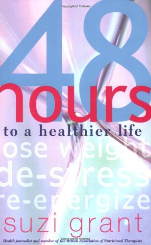 48 Hours - To A Healthier Life book bt Suzi Grant
