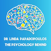 The Psychology Behind - Dr. Linda Papadopolous