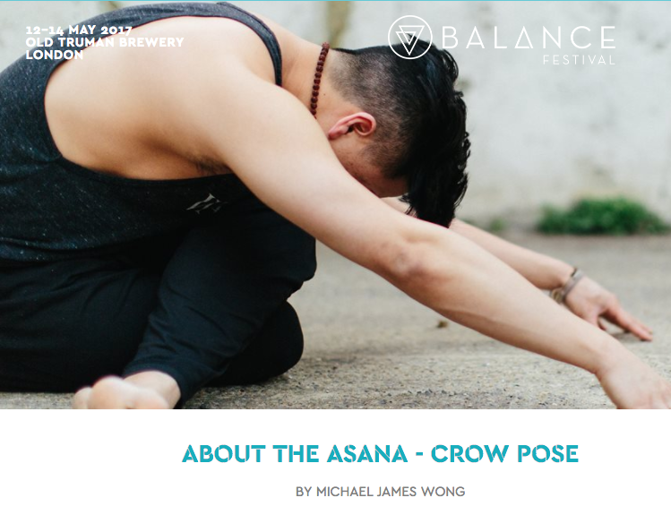 BALANACE FESTIVAL JOURNAL /// MARCH 2017 About the Asana - Crow Pose