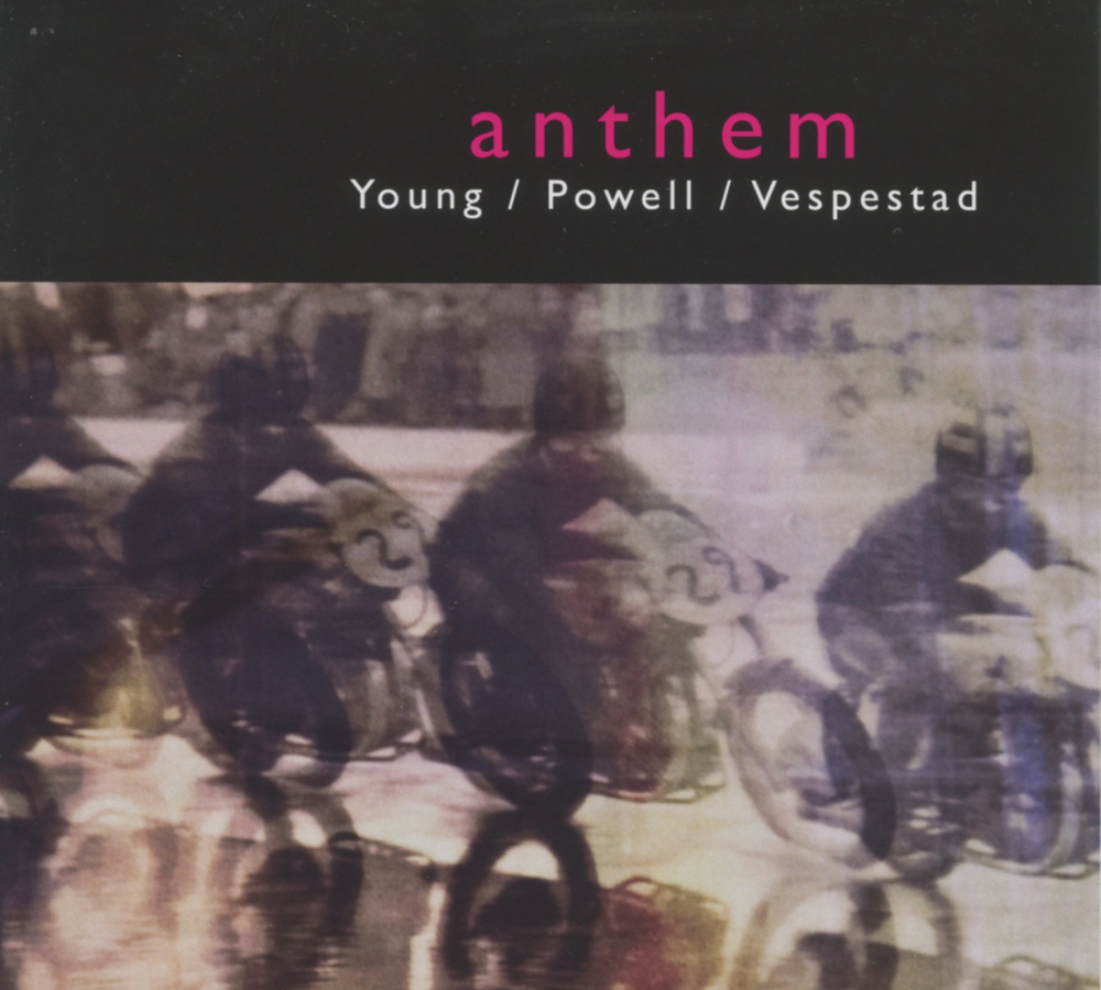 "2011  Young / Powell / Vespestad ""Anthem"" PVY Records  Buy"