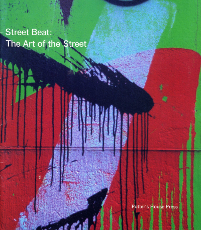 Street Beat: The Art of the Street, Potter's House Press, 1987