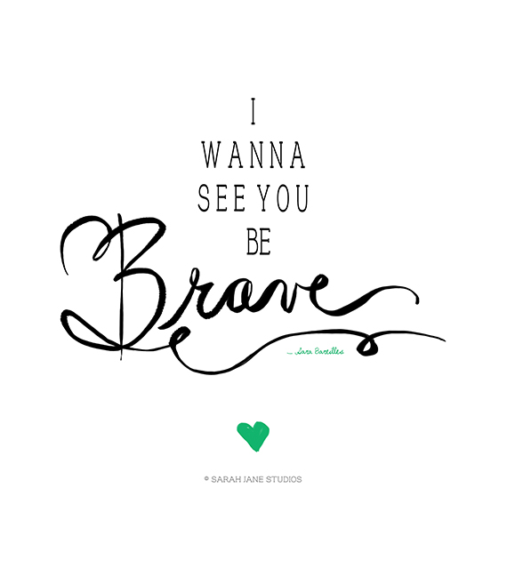 I wanna see you be brave web