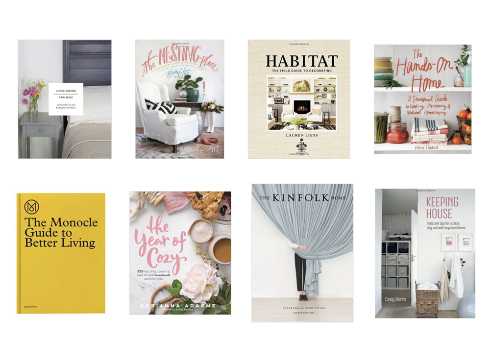 Simple Matters, The Nesting Place, Habitat, The Hands-On Home, The Monocle Guide to Better Living, The Year of Cozy, The Kinfolk Home, Keeping House