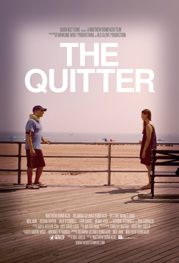 The Quitter (2014 - Feature) PRODUCTION DESIGNER, ASSISTANT TO THE PRODUCER Now Available on: iTunes, Google Play, Amazon Instant, Vudu and XBox360