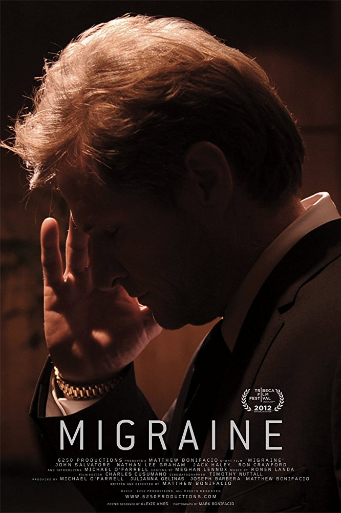 Migraine (2012 - Short)   PRODUCTION ASSISTANT  Now Available on:  Google Play ,  YouTube ,  Official Selection:  Tribeca Film Festival 2012