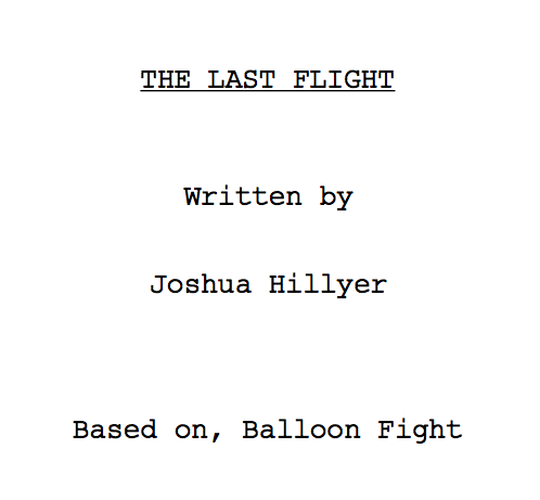 READ my script,  The Last Flight , by clicking here.
