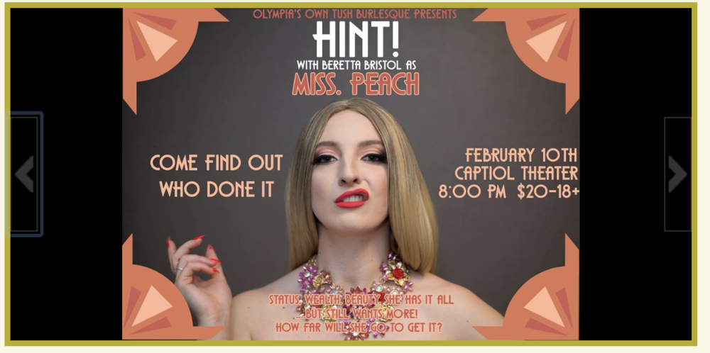 Click on here to see about Olympia's own TUSH's upcoming show. If the rumors are to be believed, they put the ass in class!
