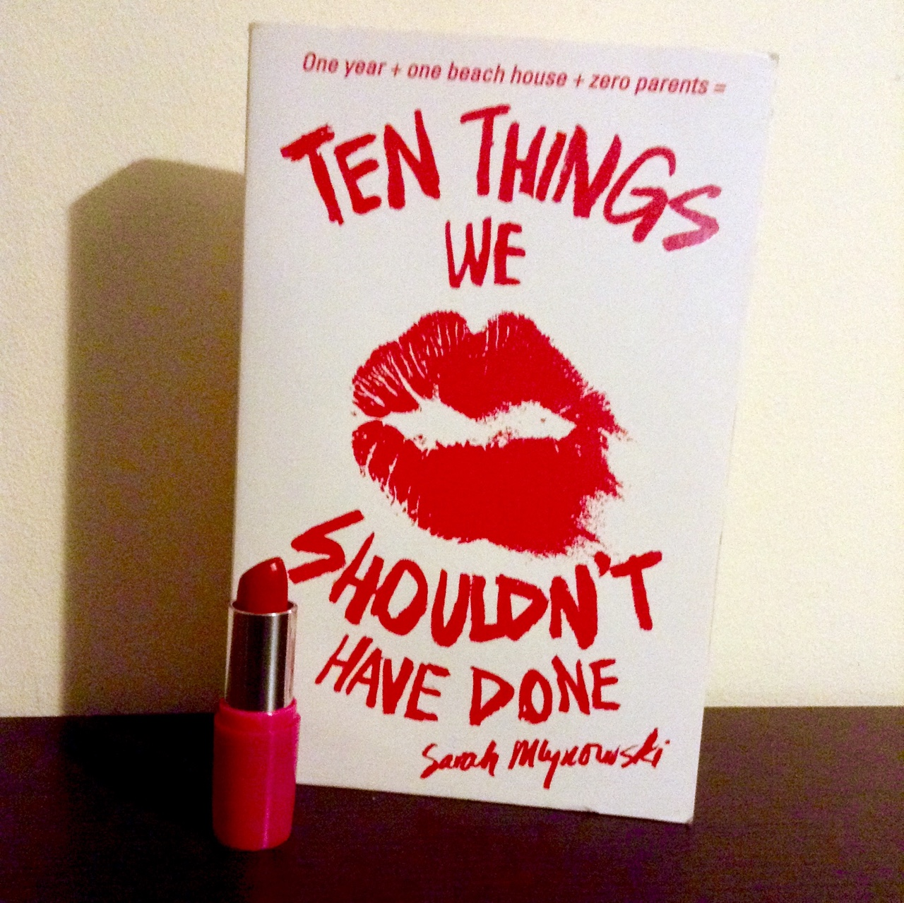 booksandclevernxss: February 17th - Standalone Ten Things We Shouldn't Have Done by Sarak Mlynowski