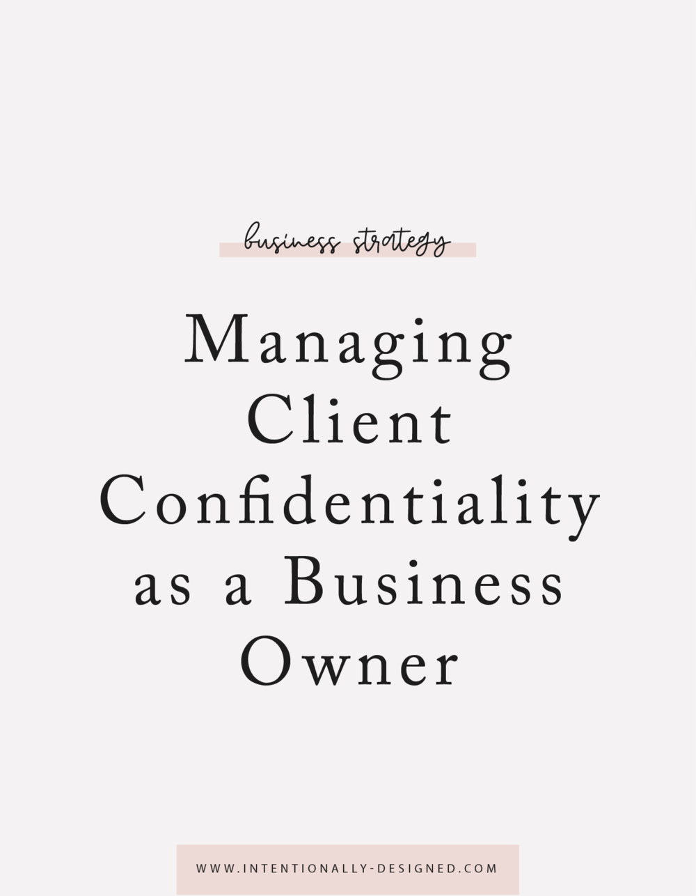 Managing Client Confidentiality as a Business Owner