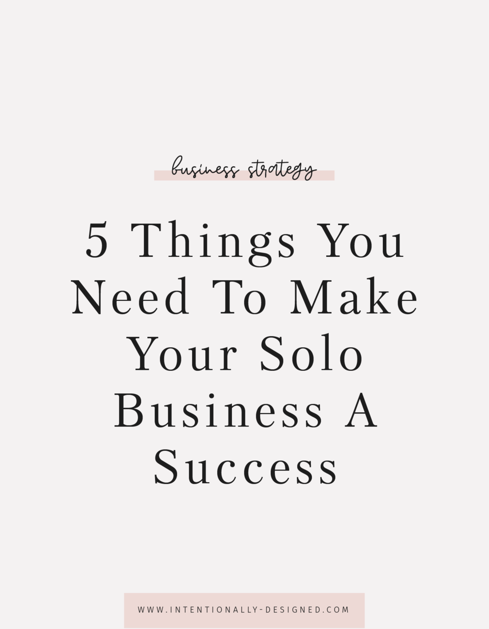 5 Things You Need To Make Your Solo Business A Success