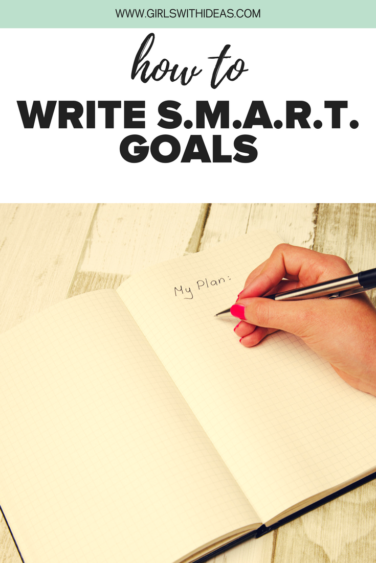 How To Write S.M.A.R.T. goals from   www  .  girls    withideas  .  com