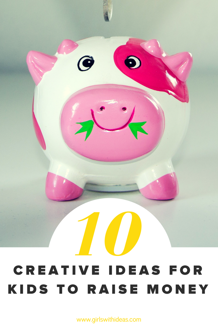 10 creative ideas for kids to raise money.