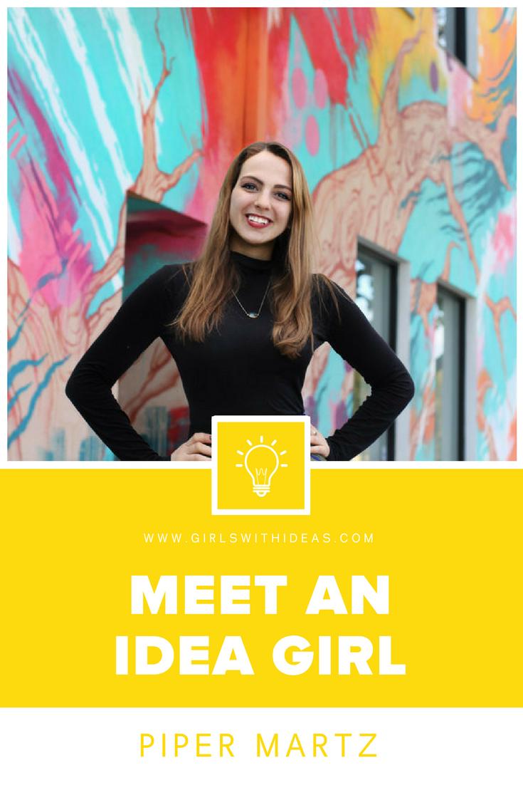 Meet an Idea Girl: Piper Martz