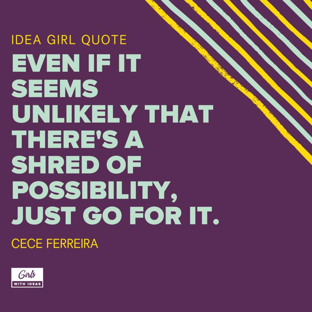 Meet an Idea Girl: Cece Ferreira from   www  .  girls    withideas  .  com