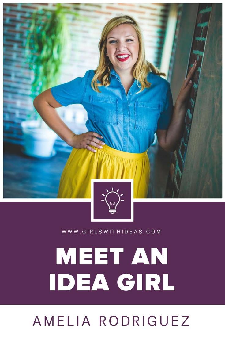 Meet an Idea Girl: Amelia Rodriguez from   www  .  girl    swithideas  .  com