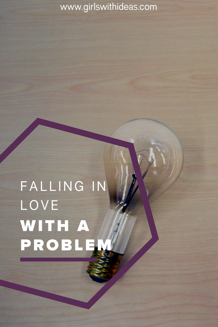Falling in Love with a Problem from   www  .  gir    lswithideas  .  com