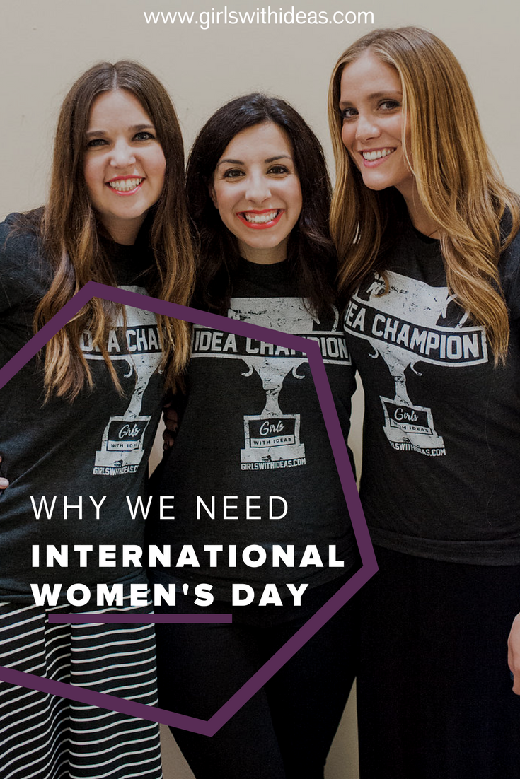 Why We Need International Women's Day from   www  .  gir    lswithideas  .  com