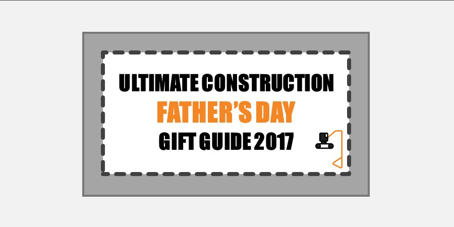father's day construction gift guide 2017