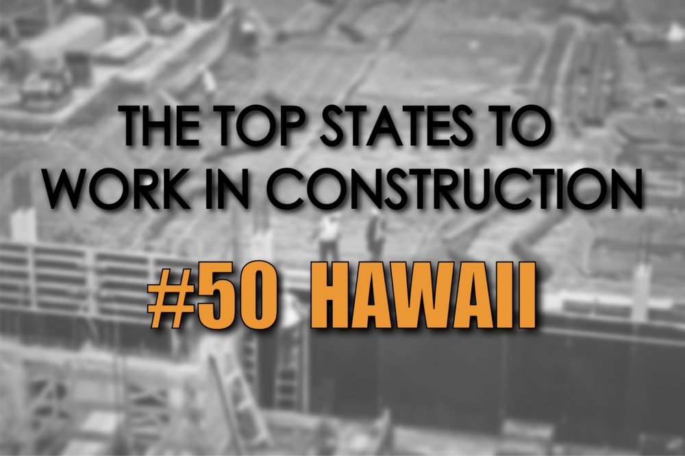 Hawaii states to work in construction