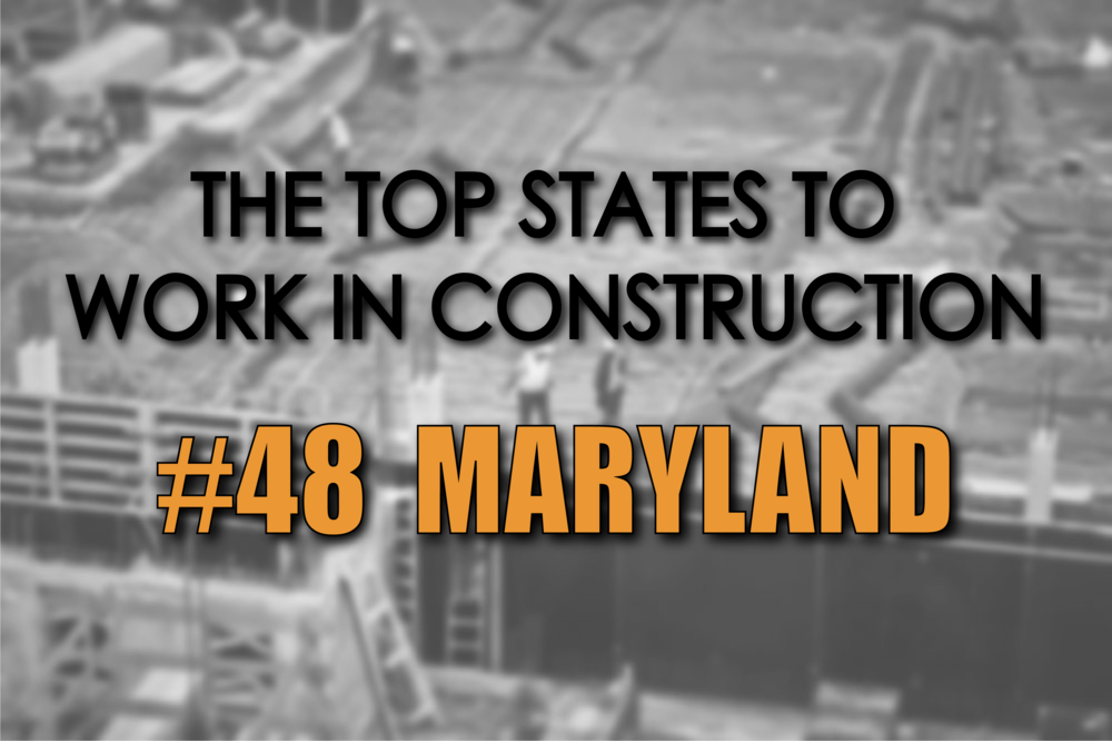 Maryland best states to work in construction