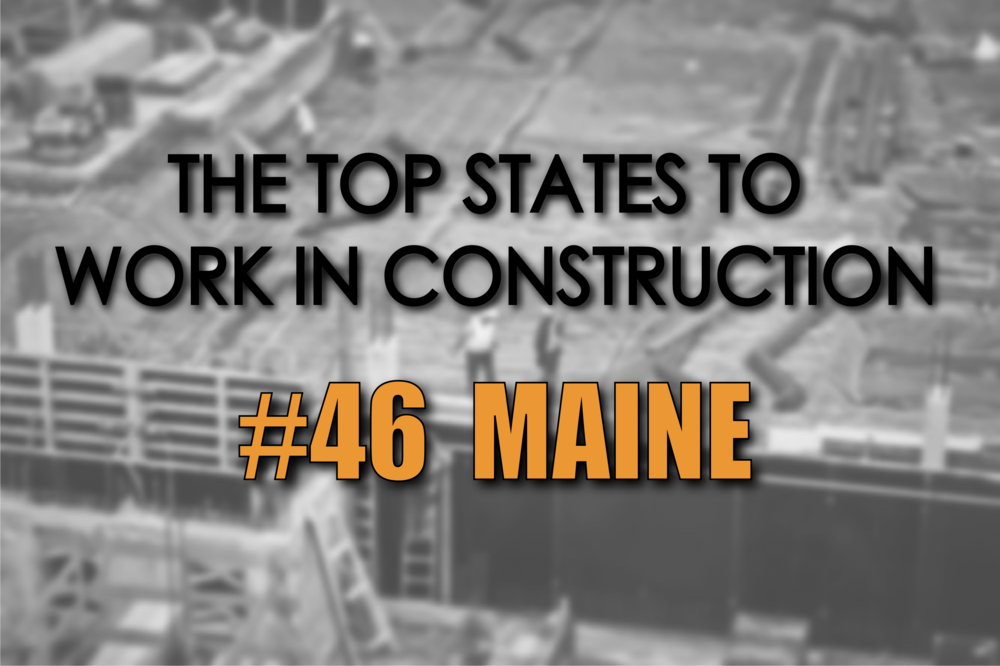 Maine best states to work in construction