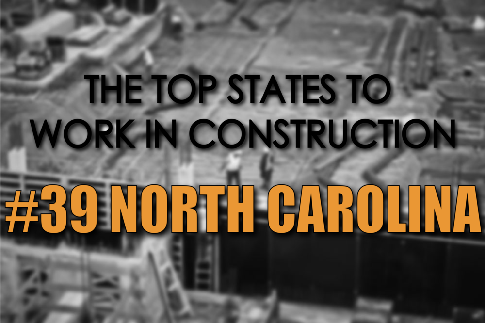 North Carolina best states to work in construction