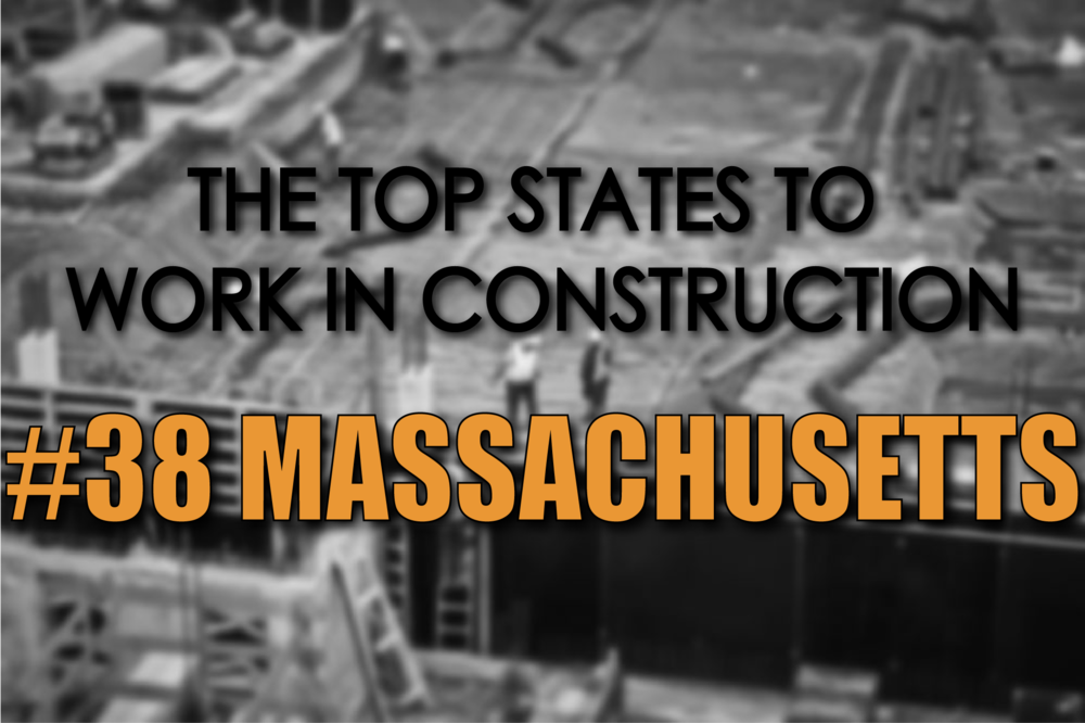 Massachusetts best states to work in construction