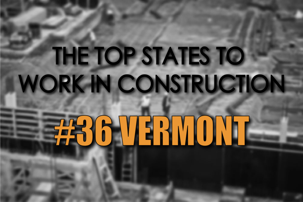 Vermont best states to work in construction