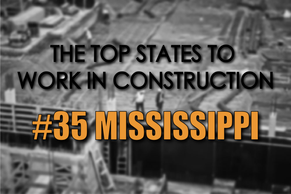 Mississippi best states to work in construction