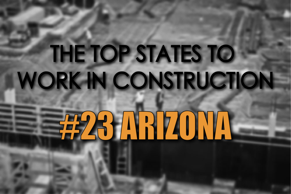Arizona top states to work in construction