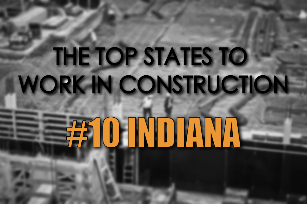Indiana top states to work in construction