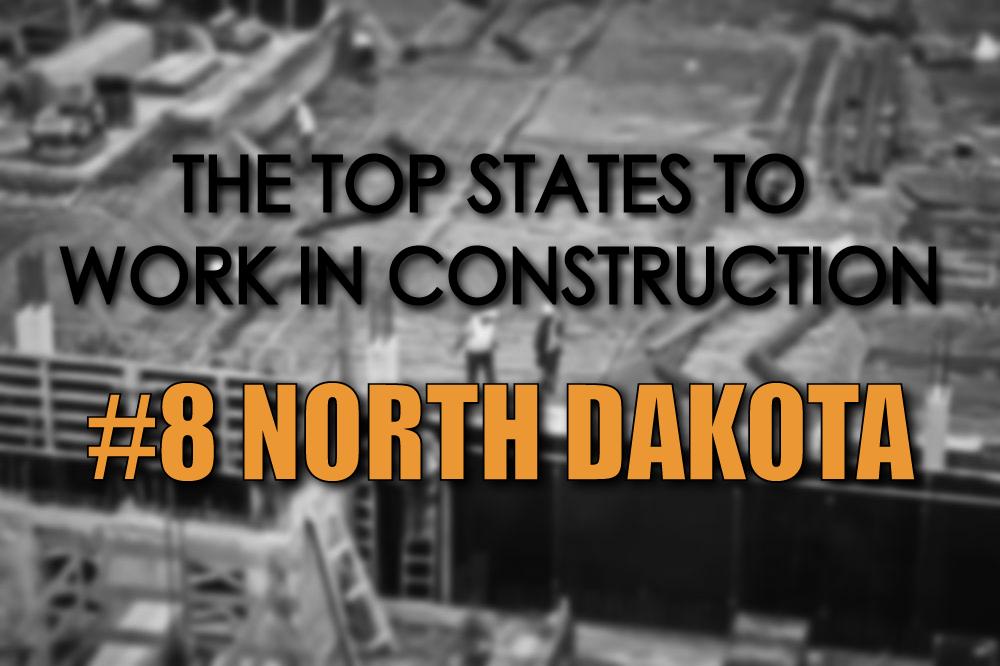 North Dakota top states to work in construction