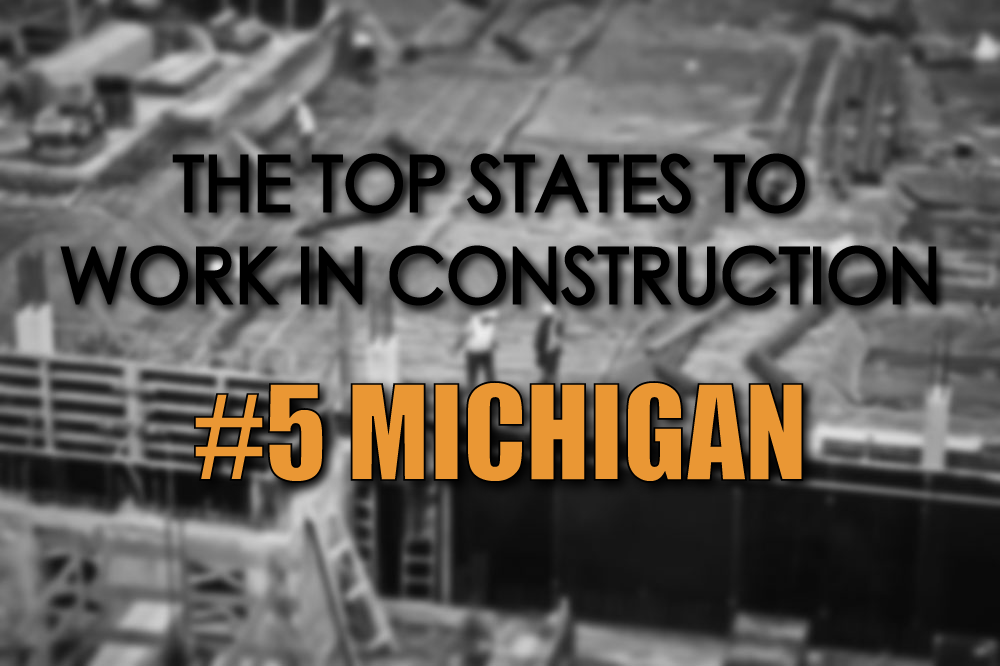Michigan top states to work in construction