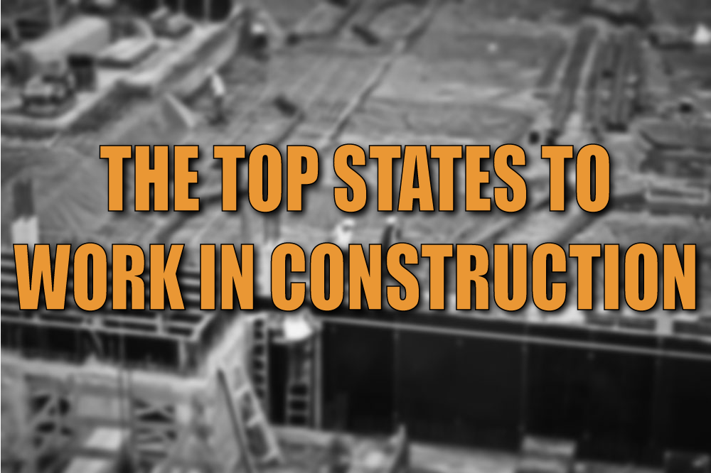 Top States to Work in Construction