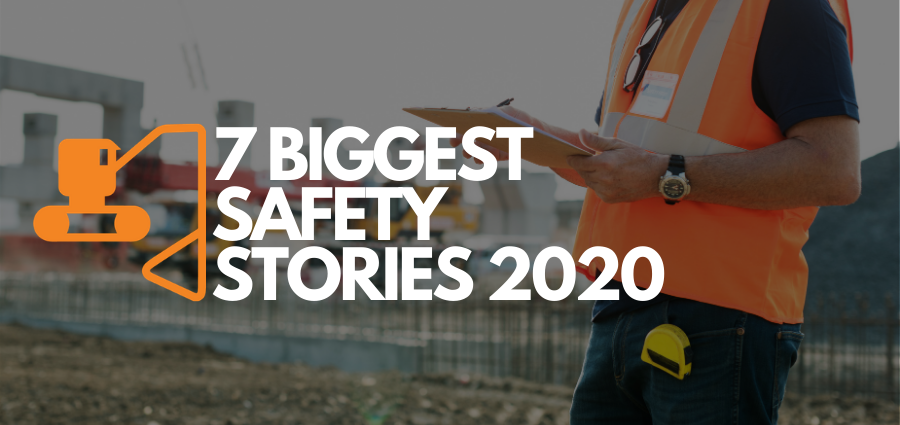 The 7 Biggest Construction Safety Stories of 2020