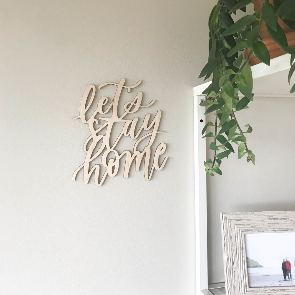 let's stay home wood lasercut