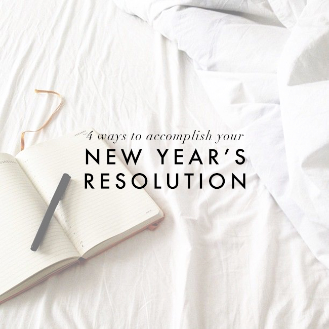 4-ways-to-accomplish-your-new-years-resolution