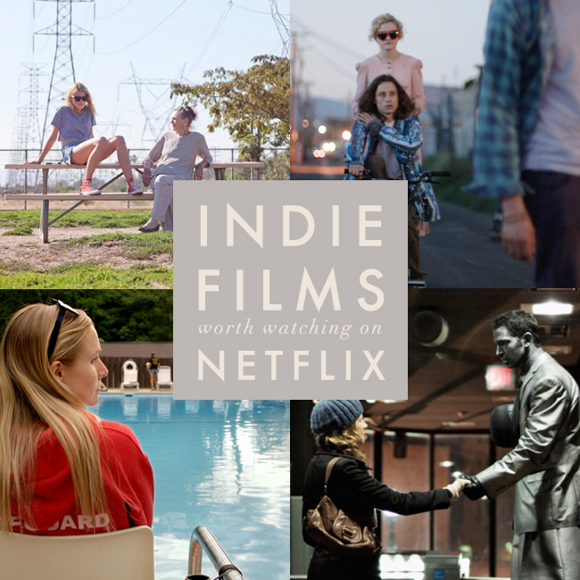 Indie Films Worth Watching on Netflix