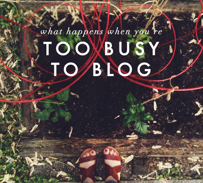 Too Busy to Blog