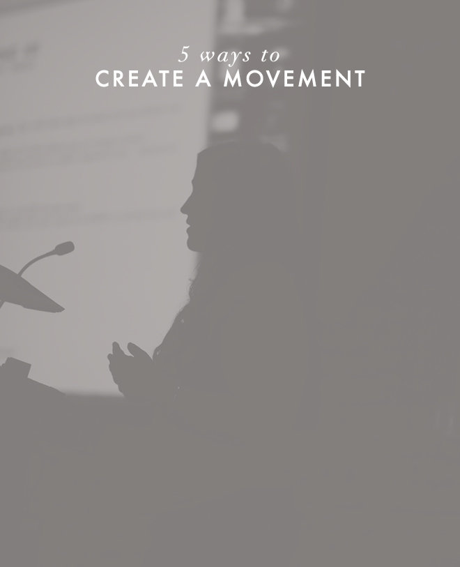 5 Ways to Create a Movement