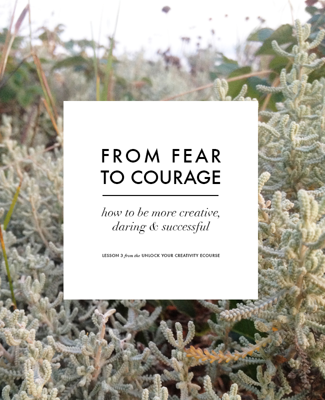 From Fear to Courage - how to be more daring, creative and successfull