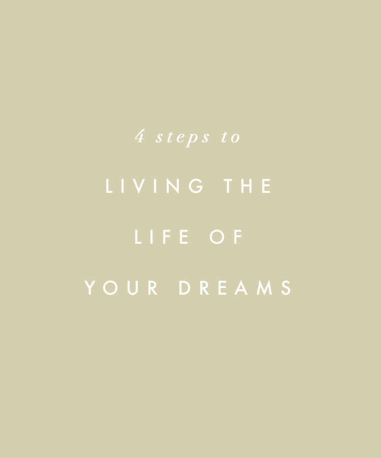 4-steps-to-living-the-life-of-your-dreams