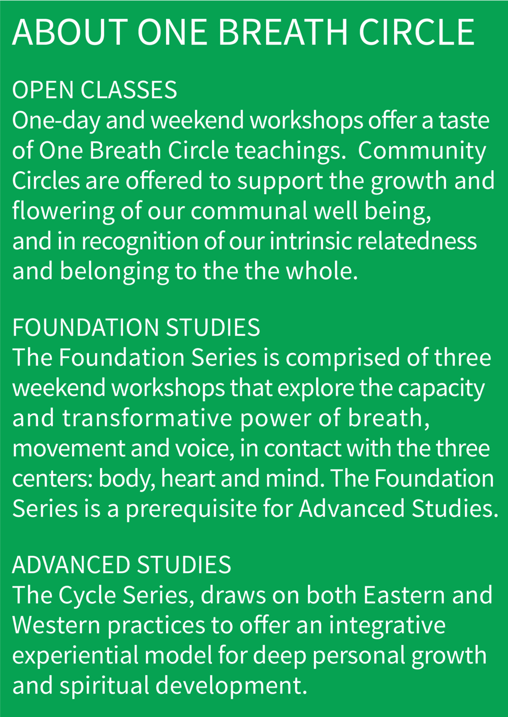 One Breath Circle offers Open Classes, Foundation Studies and Advanced Studies.