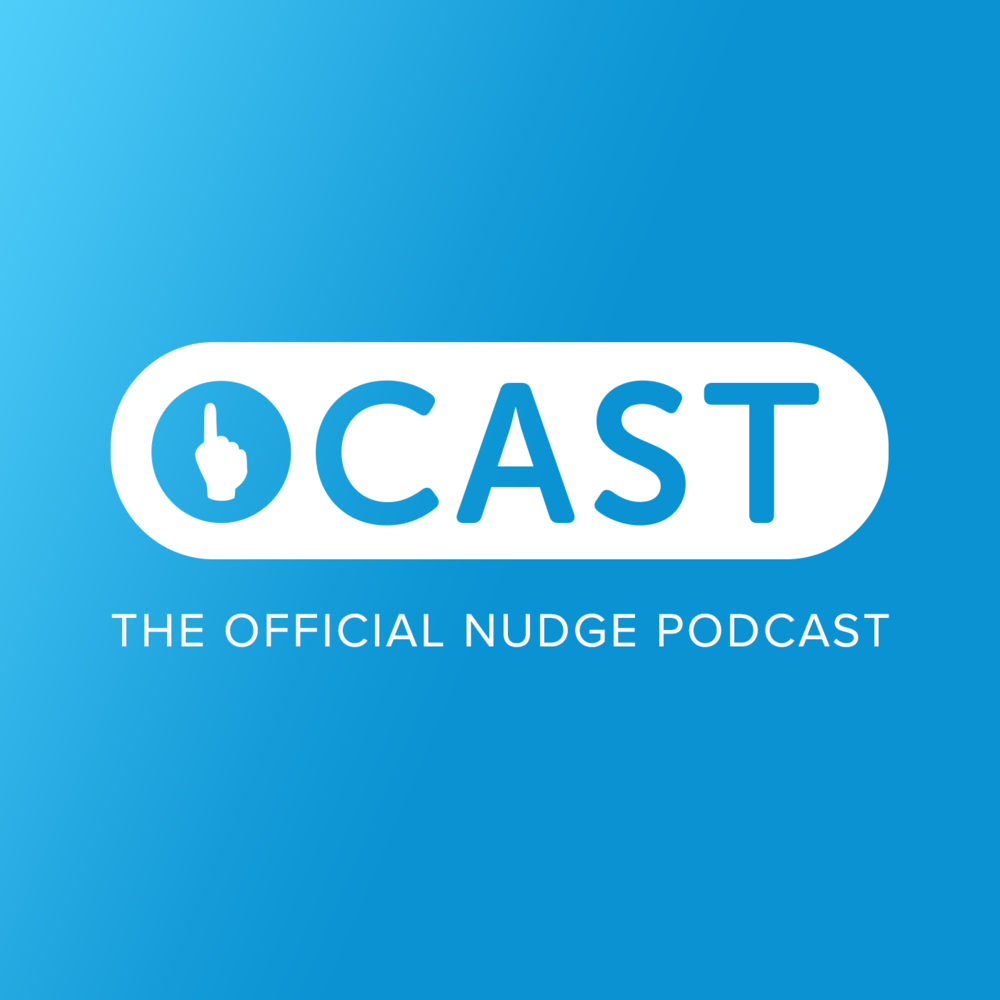 The Nudgecast - The Official Nudge Podcast